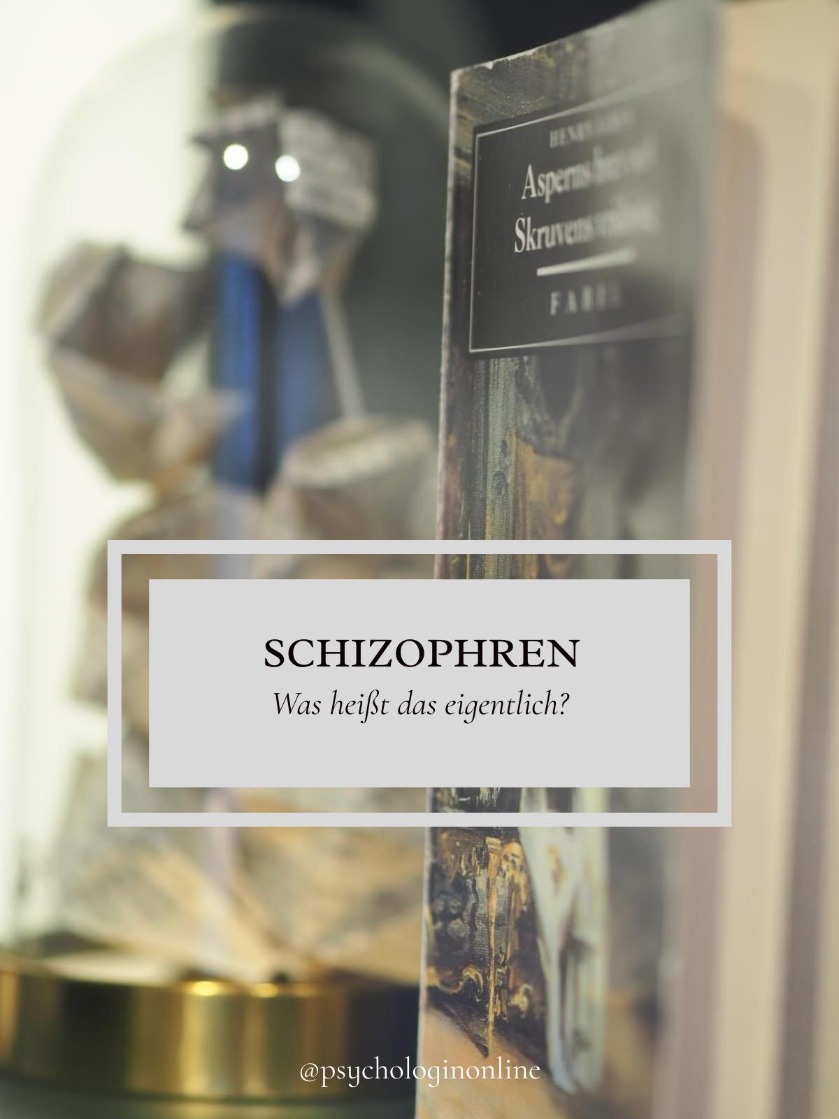 schizophren – was heißt das eigentlich?